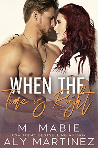 When the Time Is Right by Aly Martinez