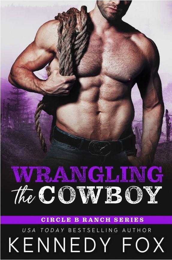 Wrangling the Cowboy by Kennedy Fox