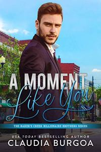 A Moment Like You by Claudia Burgoa