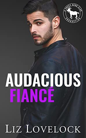 Audacious Fiancé by Liz Lovelock