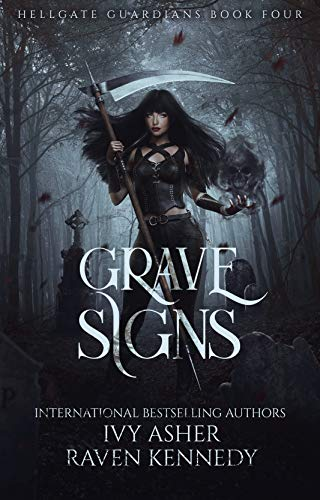 Grave Signs by Ivy Asher & Raven Kennedy