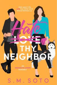 Hate Thy Neighbor by S.M. Soto