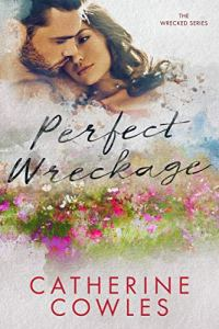 Perfect Wreckage by Catherine Cowles