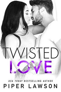 Cover Reveal Twisted Love by Piper Lawson