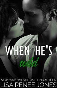 When He's Wild by Lisa Renee Jones