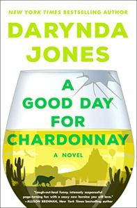 A Good Day for Chardonnay by Darynda Jones