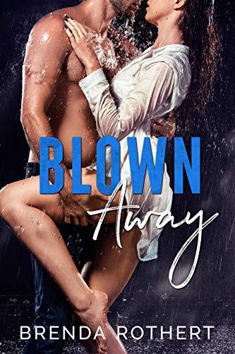 Blown Away by Brenda Rothert