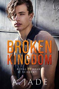 Broken Kingdom by A. Jade