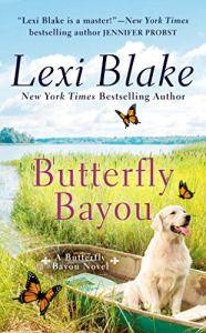 Butterfly Bayou by Lexi Blake