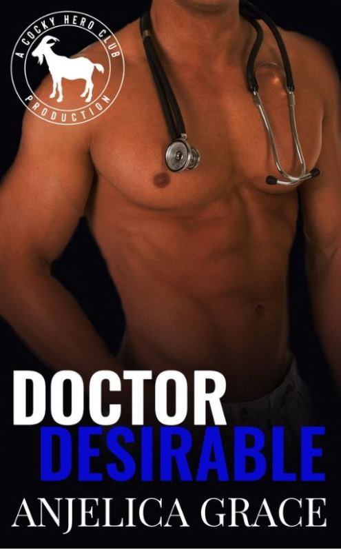 Doctor Desirable (Cocky Hero Club) by Anjelica Grace