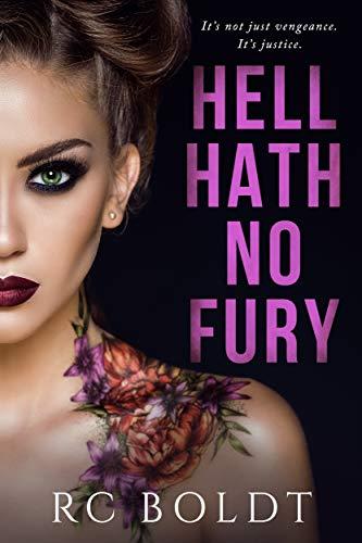 Hell Hath No Fury by RC Boldt
