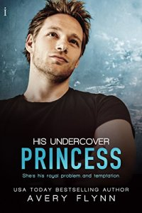 His Undercover Princess (Tempt Me #1) by Avery Flynn
