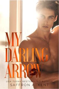 MY DARLING ARROW by Saffron A. Kent