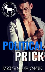 Political Prick (Cocky Hero Club) by Magan Vernon