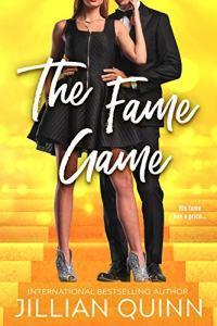 The Fame Game by Jillian Quinn
