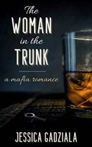 The Woman in the Trunk by Jessica Gadziala