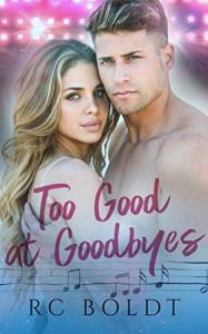 Too Good at Goodbyes by RC Boldt