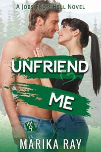 Unfriend Me by Marika Ray