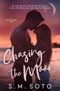 Chasing the Moon by S.M. Soto
