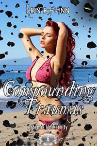 Compounding Traumas by Erin R Flynn