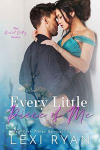 Every Little Piece of Me by Lexi Ryan