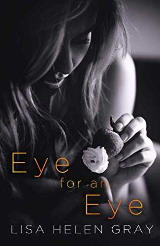 Eye for an Eye by Lisa Helen Gray