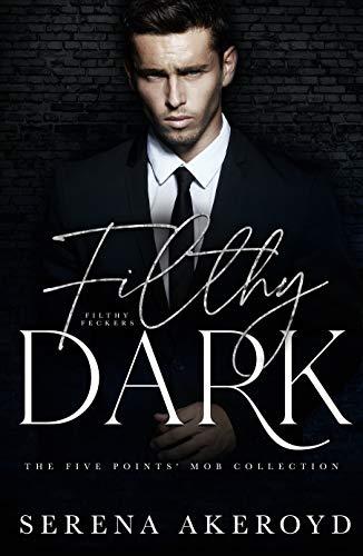 Filthy Dark by Serena Akeroyd