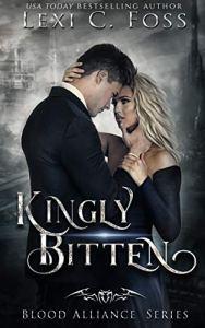 Kingly Bitten by Lexi C. Foss