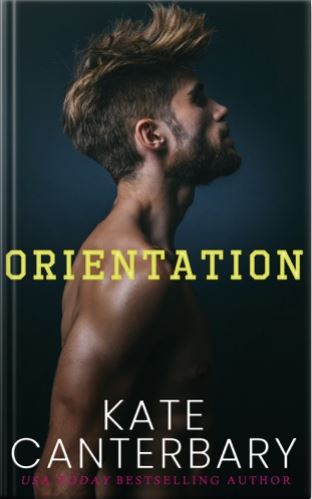 Orientation by Kate Canterbary
