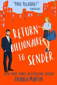 Return Billionaire to Sender by Annika Martin