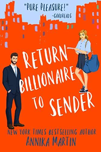 Return Billionaire to Sender by Annika Martin