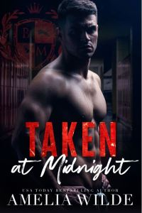Taken at Midnight by Amelia Wilde