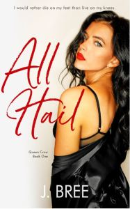 All Hail (Queen Crow #1) by J. Bree