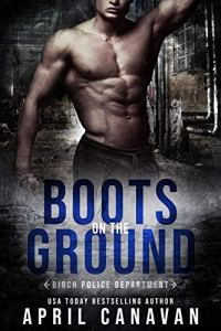 Boots on the Ground by April Canavan