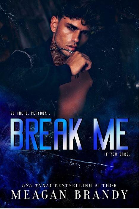 Break Me (Brayshaw High) by Meagan Brandy