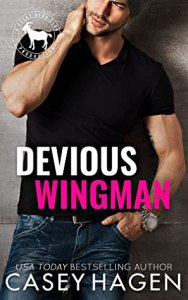 Devious Wingman by Casey Hagen