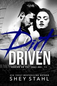 Dirt Driven by Shey Stahl