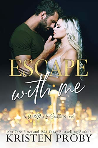 Escape With Me by Kristen Proby