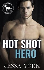 Hot Shot Hero by Jessa York