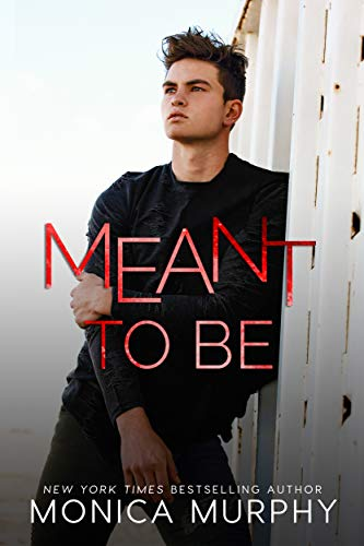 Meant To Be by Monica Murphy