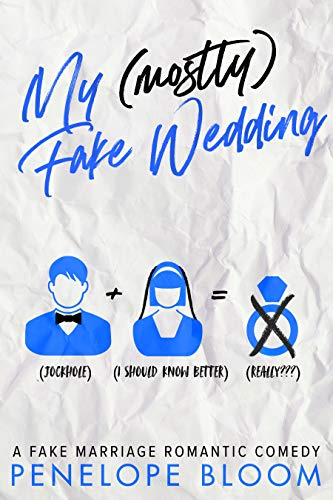 My (Mostly) Fake Wedding by Penelope Bloom