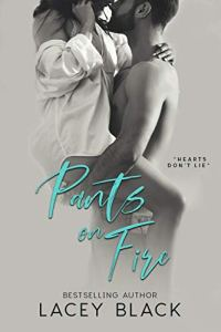 Pants On Fire by Lacey Black