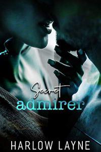 Secret Admirer by Harlow Layne