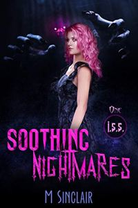 Soothing Nightmares by M. Sinclair