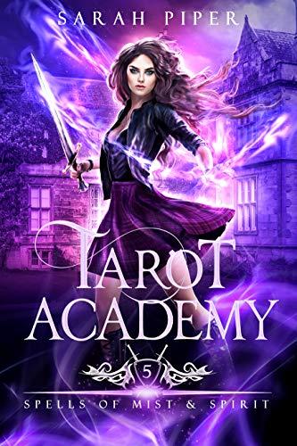 Tarot Academy 5: Spells of Mist and Spirit by Sarah Piper