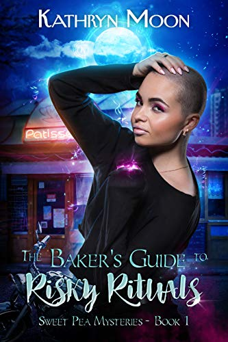 The Baker's Guide to Risky Rituals by Kathryn Moon