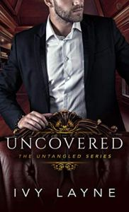 Uncovered by Ivy Layne