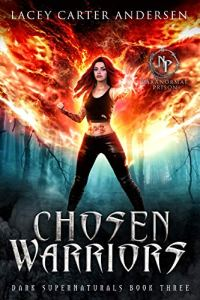 Chosen Warriors by Lacey Carter Andersen