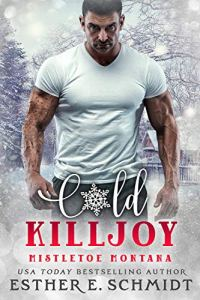 Cold Killjoy by Esther E. Schmidt