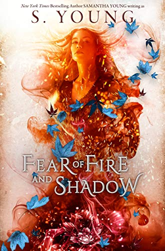 Fear of Fire and Shadow by S. Young